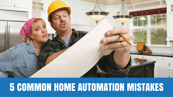 5 Common Home Automation Mistakes